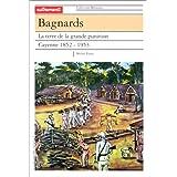 Bagnards : la terre de la grande* punition, Cayenne 1852-1953par Michel Pierre