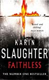 Faithless: (Grant County series 5) Karin Slaughter