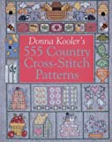 Donna Kooler's 555 Country Cross-Stitch Patterns (0806977795) by Kooler, Donna