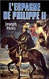 echange, troc Joseph Pérez - L'Espagne de Philippe II