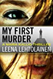 My First Murder (The Maria Kallio Series Book 1) (English Edition)