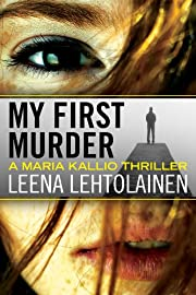 My First Murder (The Maria Kallio Series)