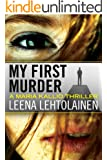 My First Murder (The Maria Kallio Series Book 1) (English Edition)