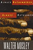 Always Outnumbered, Always Outgunned (0786212683) by Mosley, Walter