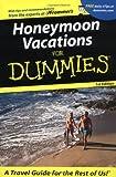 Honeymoon Vacations For Dummies (Dummies Travel)