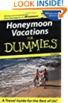 Honeymoon Vacations For Dummies, 1st...