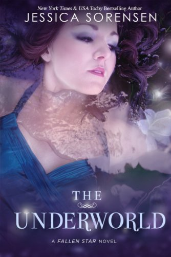 Jessica Sorensen - The Underworld (Fallen Star Series Book 2)
