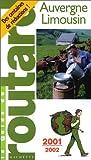 echange, troc Guide du Routard - Auvergne - Limousin 2001-2002