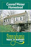 img - for Conrad Weiser Homestead: Pennsylvania Trail of History Guide book / textbook / text book
