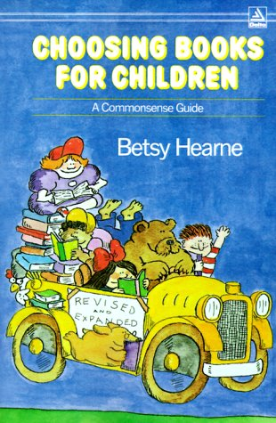 Choosing Books for Children, BETSY HEARNE