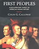 First Peoples: A Documentary Survey of American Indian History (0312150032) by Calloway, Colin G.