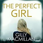 The Perfect Girl | Gilly Macmillan