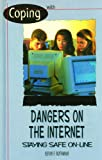 img - for Coping With Dangers on the Internet: Staying Safe Online (Coping) book / textbook / text book