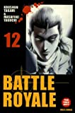 Battle Royale, 12 (French Edition) (2849463329) by Takami, Koushun