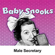 Baby Snooks: Male Secretary  by Philip Rapp Narrated by Fanny Brice