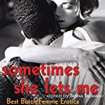 Sometimes She Lets Me: Best Butch Femme Erotica | Tristan Taormino (editor)