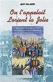 echange, troc Jeff Falmor - On l'appelait Lorient la jolie. Chronique d'une ville ouvrière de Bretagne