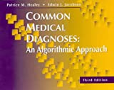 img - for Common Medical Diagnoses: An Algorithmic Approach book / textbook / text book
