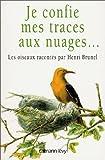 echange, troc Henri Brunel - Je confie mes traces aux nuages ...