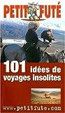 echange, troc Guide Petit Futé - 101 idées de voyages insolites