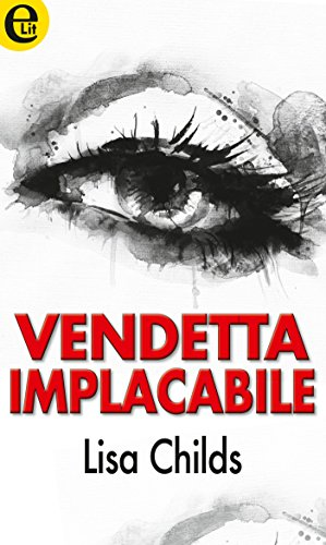 Lisa Childs - Vendetta implacabile