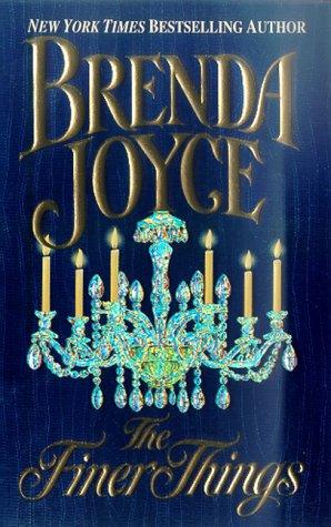 The Finer Things, BRENDA JOYCE