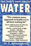 Your Body's Many Cries for Water: Body Thirst Signals and the Damage of Chronic Dehydration Explained: Anglicized Edition