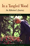 In a Tangled Wood: An Alzheimer's Journey (087074397X) by Joyce Dyer