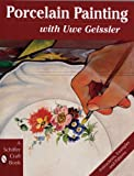 Porcelain Painting with Uwe Geissler (Schiffer Craft Book) cover image
