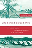 img - for Life Behind Barbed Wire: The World War II Internment Memoirs of a Hawai'i Issei book / textbook / text book