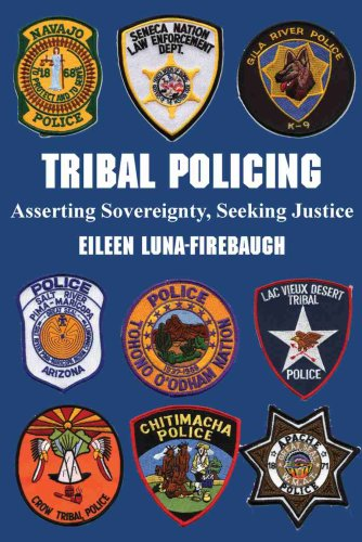 Tribal Policing: Asserting Sovereignty, Seeking Justice