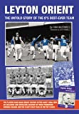 img - for Leyton Orient: The Untold Story of the O's Best-ever Team book / textbook / text book