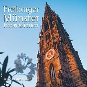 Freiburger Münster Impressionen, Freiburg-Bildband mit 70 Farbfotos