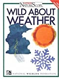 img - for Wild about Weather (Ranger Rick's Naturescope) book / textbook / text book