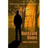Backyard Bones ~ Nancy Lynn Jarvis