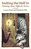 img - for Inviting the Wolf In: Thinking About Difficult Stories book / textbook / text book