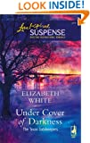 Under Cover of Darkness (The Texas Gatekeepers #1) (Steeple Hill Love Inspired Suspense #2)