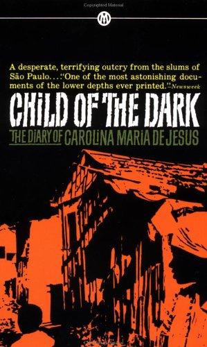 Child of the Dark : The Diary of Carolina Maria De Jesus, CAROLINA MARIA DE JESUS