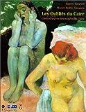 echange, troc Association française d'action artistique - Les Oubliés du Caire : Ingres, Courbet, Monet, Rodin, Gauguin : Exposition, Musée d'Orsay, Paris (5 octobre 1994-8 janvier 19