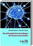 Die philosophischen Grundlagen der Neurowissenschaften
