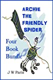 img - for Bedtime Stories - Children's Fantasy Ages 4 - 8: Archie The Friendly Spider, Kids Short Story Books - 4 Book Bundle book / textbook / text book