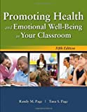 By Randy M. Page Promoting Health And Emotional Well-Being In Your Classroom (5th Edition)