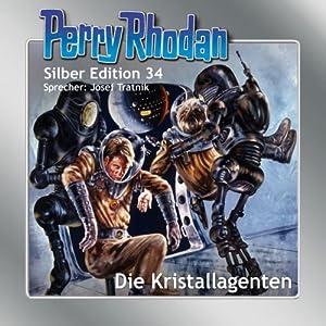 Die Kristallagenten (Perry Rhodan Silber Edition 34) | [K. H. Scheer, Wliliam Voltz, H. G. Ewers]