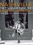 Nashville: Pilgrims of Guitar Town (1556709897) by Hicks, Robert