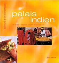 Palais indien : 74 recettes indiennes simples et savoureuses par Sophie Brissaud