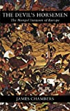 The Devil's HorsemEn: The Mongol Invasion of Europe (1842122436) by Chambers, James