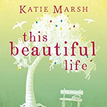 This Beautiful Life Audiobook by Katie Marsh Narrated by Alex Tregear