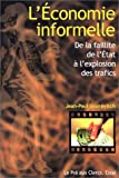 img - for L'Economie Informelle: de La Faillite de L'Etat A L'Explosion Des Trafics (French Edition) book / textbook / text book