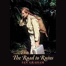 The Road to Ruins (       UNABRIDGED) by Ian Graham Narrated by John Mawson