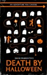 Death by Halloween (Adventures You Ch...